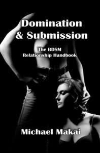 Domination & Submission: The BDSM Relationship Handbook - Michael Makai
