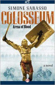 Colosseum: Arena of Blood - Simone Sarasso, Ross Alexander Nelhams