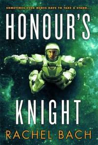 Honour's Knight: Book 2 of Paradox - Rachel Bach