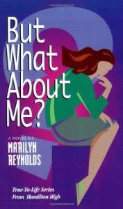 But What About Me? - Marilyn Reynolds