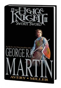 The Hedge Knight II: Sworn Sword - George R.R. Martin, Ben Avery, Mike S. Miller