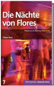SZ-Bibliothek Metropolen Band 7: Die Nächte von Flores - César Aira