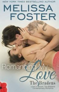 Romancing My Love (Love in Bloom: The Bradens, Book 9) Contemporary Romance  (Volume 18) - Melissa Foster