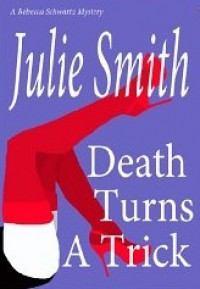 Death Turns a Trick - Julie Smith