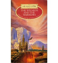 The Wizards and the Warriors - Hugh Cook