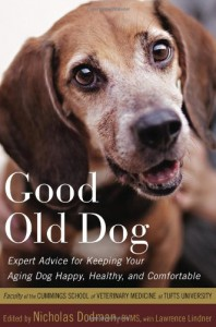 Good Old Dog: Expert Advice for Keeping Your Aging Dog Happy, Healthy, and Comfortable - Nicholas H. Dodman, Faculty of the Cummings School of Veterinary Medicine at Tufts Univer, Lawrence Lindner