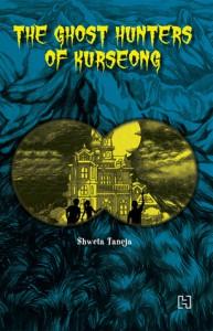 The Ghost Hunters of Kurseong - Shweta Taneja