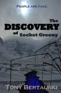 The Discovery of Socket Greeny (Authors) Bertauski, Tony (2010) published by Bertauski [Paperback] - Bertauski,  Tony Authors