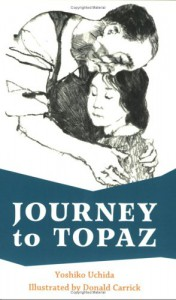Journey To Topaz: A Story Of The Japanese-American Evacuation - Yoshiko Uchida, Yushiko Uchida