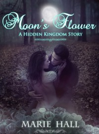 Moon's Flower - Marie Hall