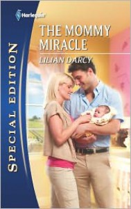 The Mommy Miracle - Lilian Darcy