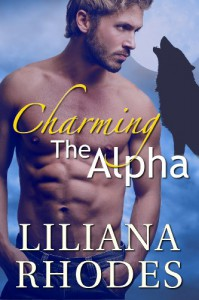 Charming The Alpha - Liliana Rhodes
