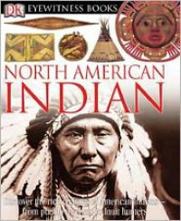 North American Indian (DK Eyewitness Books Series) - David S. Murdoch