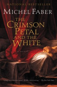 The Crimson Petal and the White (Harvest Book) - Michel Faber