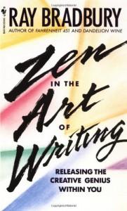 Zen in the Art of Writing - Ray Bradbury