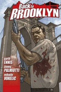 Back To Brooklyn Volume 1 - Garth Ennis, Jimmy Palmiotti, Mihailo Vukelic