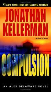 Compulsion (Alex Delaware, #22) - Jonathan Kellerman