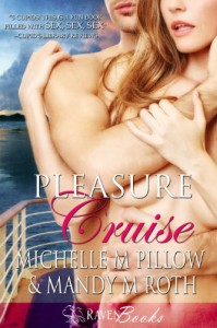 Pleasure Cruise  - Michelle M. Pillow, Mandy M. Roth