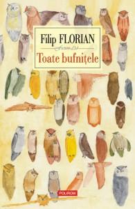 Toate bufniţele - Filip Florian