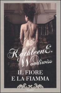 Il fiore e la fiamma - Kathleen E. Woodiwiss