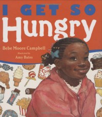 I Get So Hungry - Bebe Moore Campbell, Amy Bates