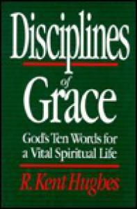 Disciplines of Grace - R. Kent Hughes
