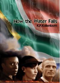 How the Water Falls - Kollenborn,  K.P.