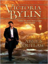 Abbie's Outlaw - Victoria Bylin