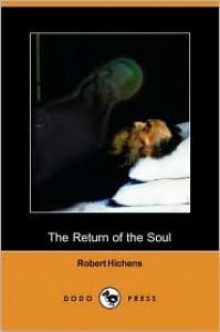 The Return of the Soul (Dodo Press) - Robert Hichens