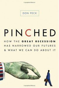 Pinched: How the Great Recession Has Narrowed Our Futures and What We Can Do About It - Don Peck