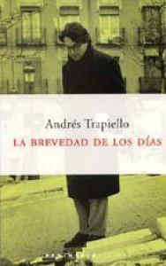 La brevedad de los días - Andrés Trapiello