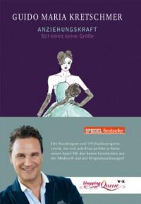 Anziehungskraft - Stil kennt keine Größe - Guido Maria Kretschmer