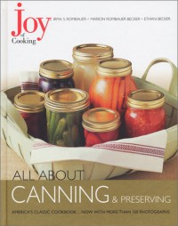 Joy of Cooking: All About Canning & Preserving - Irma S. Rombauer, Marion Rombauer Becker, Ethan Becker