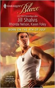 Born on the 4th of July - Jill Shalvis, Karen Foley, Rhonda Nelson