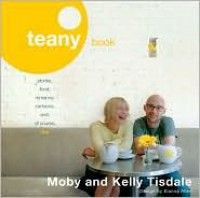 Teany Book: Stories, Food, Romance, Cartoons and, of Course, Tea - Moby, Kelly Tisdale