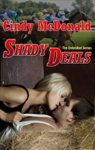 Shady Deals: The Unbridled Series - Cindy McDonald