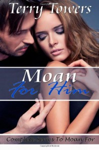 Moan for Him - Terry Towers