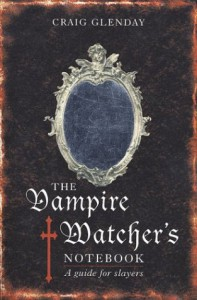Vampire Watcher's Handbook: A Guide for Slayers - Craig Glenday