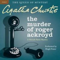 The Murder of Roger Ackroyd: A Hercule Poirot Mystery (Audio) - Agatha Christie, Hugh Fraser