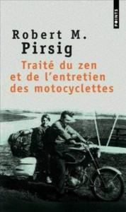Traite du zen et de l'entretien des motocyclettes (French Edition) - Robert M. Pirsig