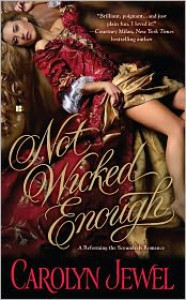 Not Wicked Enough  - Carolyn Jewel