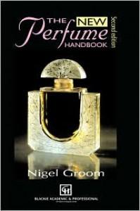 The New Perfume Handbook - Nigel Groom