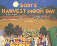 Sori's Harvest Moon Day: A Story of Korea - Uk-Bae Lee
