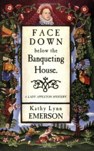Face Down Below The Banqueting  House - Kathy Lynn Emerson