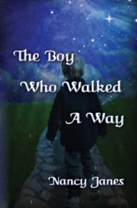 The Boy Who Walked A Way - Nancy Janes