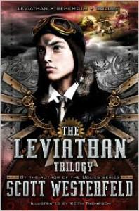 Scott Westerfeld: Leviathan Trilogy: Leviathan; Behemoth; Goliath - Scott Westerfeld