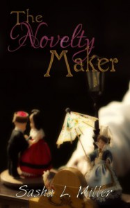 The Novelty Maker - Sasha L. Miller