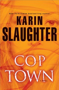 Cop Town: A Novel - Karin Slaughter