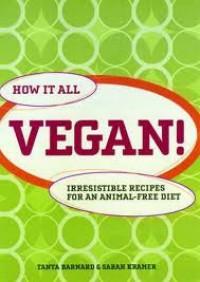 How It All Vegan! - Tanya Barnard & Sarah Kramer, Sarah Kramer
