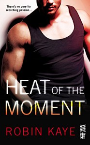 Heat of the Moment: Subtitle to come - Robin Kaye